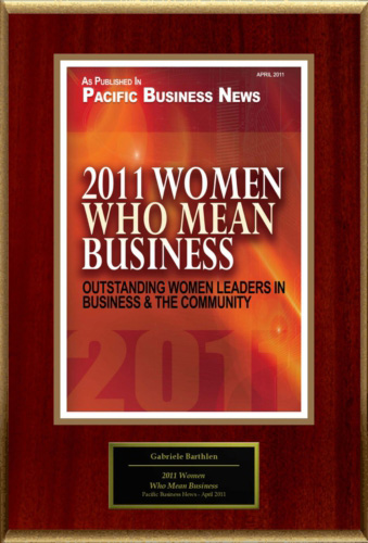 Women Who Mean Business Award 2011 by Pacific Business News (Dr. Gabriele Barthlen)